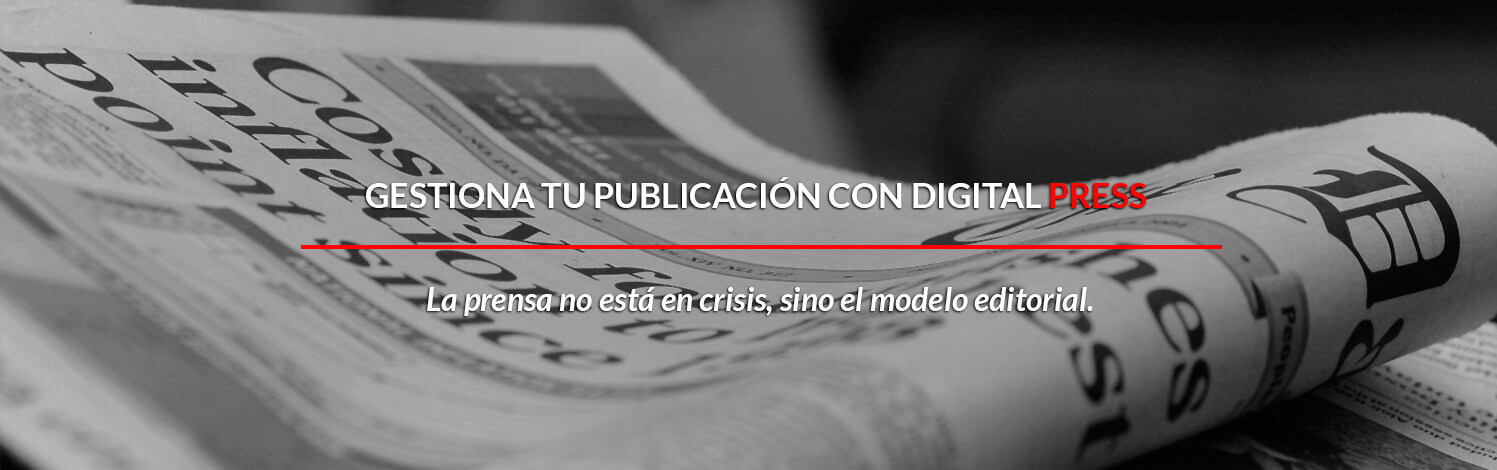 GESTIONA TU PUBLICACIÓN CON DIGITAL PRESS
